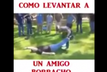como levantar a un amigo borracho video whatsapp